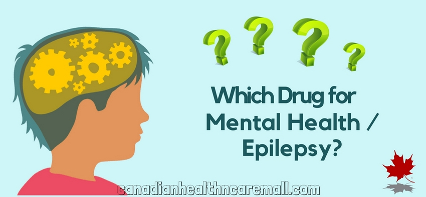 Which Drug for Mental Health / Epilepsy